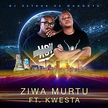 Ziwa Murtu (DJ Vetkuk Vs. Mahoota)