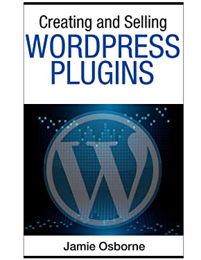 Creating and Selling Wordpress Plugins