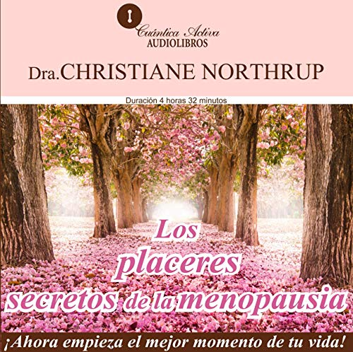 Couverture de Los placeres secretos de la menopausia [The Secret Pleasures of Menopause]