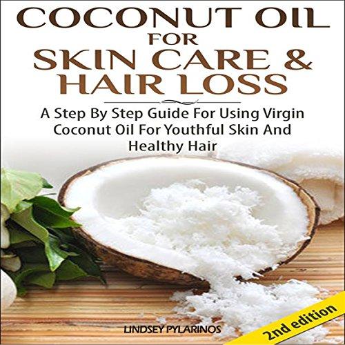 Coconut Oil for Skin Care & Hair Loss audiobook cover art