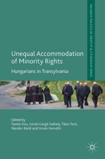Unequal Accommodation of Minority Rights: Hungarians in Transylvania