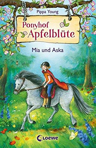 Ponyhof Apfelblüte 5 - Mia und Aska: Pferdebuch für Mädchen ab 8 Jahre