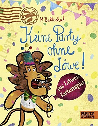 Keine Party ohne Löwe!: Das Löwen Kartenspiel. Kartenspiel mit Bildern von Martin Baltscheit. Für 2-8 Spieler. Stabile Kartonbox mit 72 Spielkarten. Entwickelt von der Grubbe Media GmbH, München