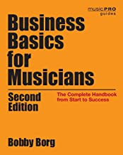 Best Business Basics for Musicians: The Complete Handbook from Start to Success (Music Pro Guides) Review