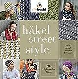 myboshi Häkel-Street-Style - DIY - einfach selbst häkeln: Boshis, Schals, Taschen, Accessoires