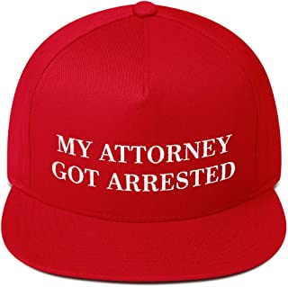 Hogue WS LLC My Attorney Got Arrested Hat (Flat Bill Cap)