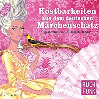 Kostbarkeiten aus dem deutschen Märchenschatz. 61 wiederentdeckte Volksmärchen Titelbild