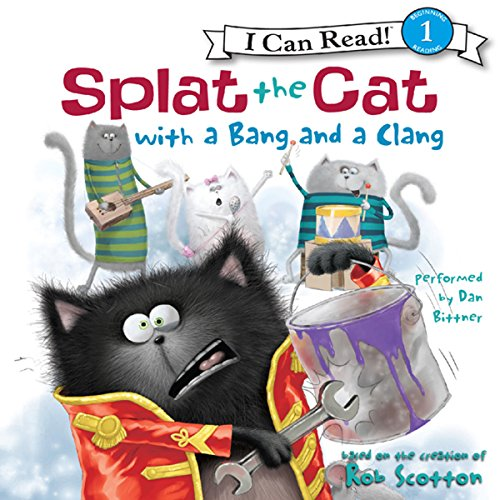 Splat the Cat with a Bang and a Clang                   By:                                                                                                                                 Rob Scotton                               Narrated by:                                                                                                                                 Dan Bittner                      Length: 6 mins     Not rated yet     Overall 0.0