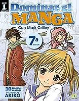 Dominar el Manga / Mastering Manga: 30 Lecciones De Dibujo Del Creador De Akiko