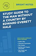 Study Guide to The Man Without a Country by Edward Everett Hale (Bright Notes)