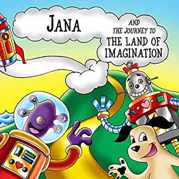 Jana and the Journey to the Land of Imagination