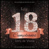 Feliz 18 Cumpleaños Libro de Visitas: Libro de Firmas Evento Fiesta Oro Rosa I Encuadernación de Dia...