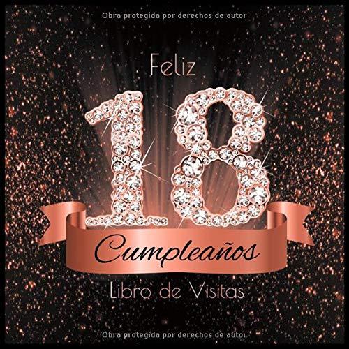 Feliz 18 Cumpleaños Libro de Visitas: Libro de Firmas Evento Fiesta Oro Rosa I Encuadernación de Diamantes Negros y Dorados I Deseos por Escritos de ... y Amigos I Feliz Cumple 18 años I Regalos
