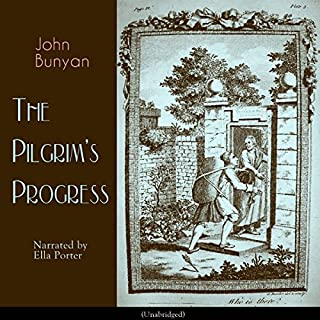 The Pilgrim's Progress                   By:                                                                                                                                 John Bunyan                               Narrated by:                                                                                                                                 Ella Porter                      Length: 12 hrs and 49 mins     6 ratings     Overall 4.0