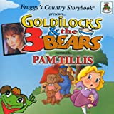 Froggy's Country Storybook presents Goldilocks and the Three Bears narrated by Pam Tillis