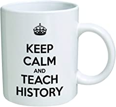Funny Mug - Keep Calm and Teach History - 11 OZ Coffee Mugs - Inspirational gifts and sarcasm - By Monkey Duo