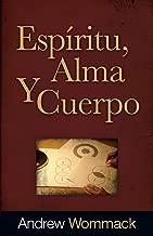 Espíritu, Alma, Y Cuerpo (Spirit, Soul, and Body) (Spanish Edition)