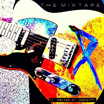 The Mixtape (feat. Wolves of Insanity)
