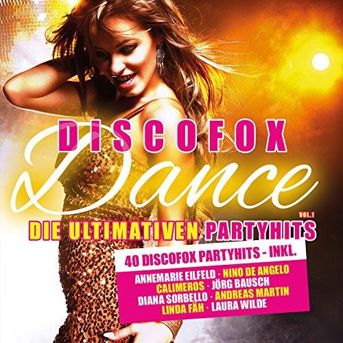 Discofox Dance, Vol. 1 - Die Ultimativen Party Hits