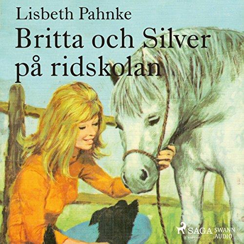 Britta och Silver på ridskolan audiobook cover art