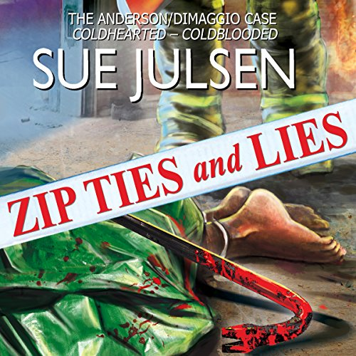 Zip Ties and Lies: The Anderson/DiMaggio Case audiobook cover art