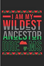 I Am My Wildest Ancestor Dreams: Black History Month Blank Lined Note Book