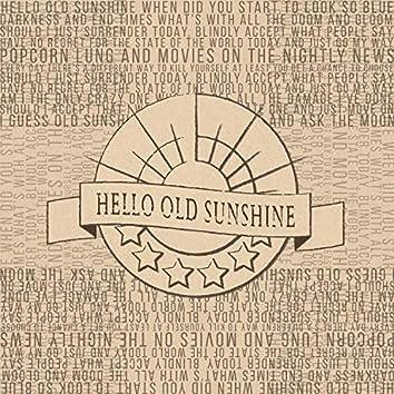 Hello Old Sunshine