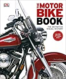 The Motorbike Book: The Definitive Visual History (Dk Sports & Activities)