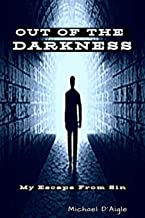 Out of the Darkness: My Escape From Sin
