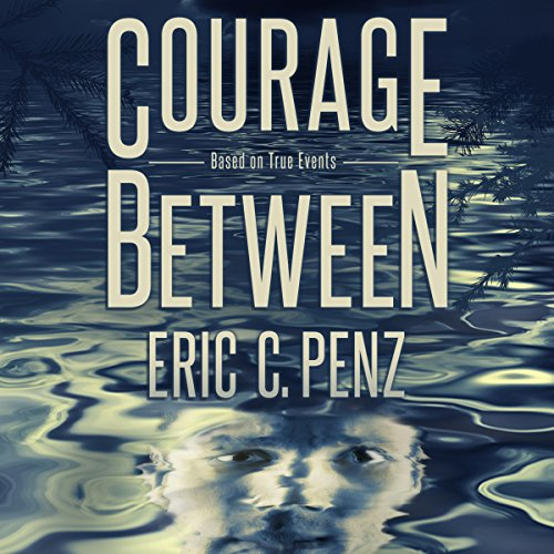 Courage Between audiobook cover art