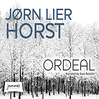 Ordeal                   By:                                                                                                                                 Jørn Lier Horst                               Narrated by:                                                                                                                                 Saul Reichlin                      Length: 10 hrs and 39 mins     194 ratings     Overall 4.2