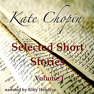 Kate Chopin Selected Short Stories, Volume I cover art