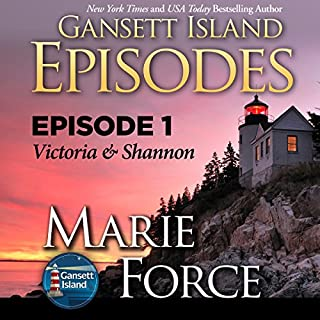 Episode 1: Victoria & Shannon (Gansett Island Series)                   By:                                                                                                                                 Marie Force                               Narrated by:                                                                                                                                 Joan Delaware                      Length: 3 hrs and 18 mins     124 ratings     Overall 4.6