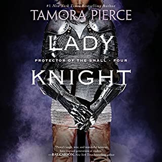 Lady Knight     Book 4 of the Protector of the Small Quartet              Written by:                                                                                                                                 Tamora Pierce                               Narrated by:                                                                                                                                 Bernadette Dunne                      Length: 11 hrs and 10 mins     13 ratings     Overall 4.8