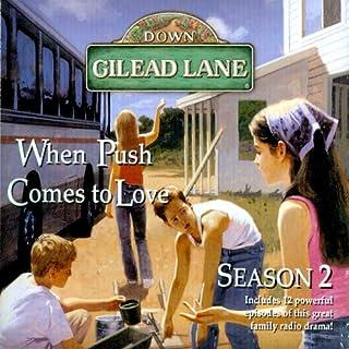 Down Gilead Lane, Season 2: When Push Comes to Love audiobook cover art