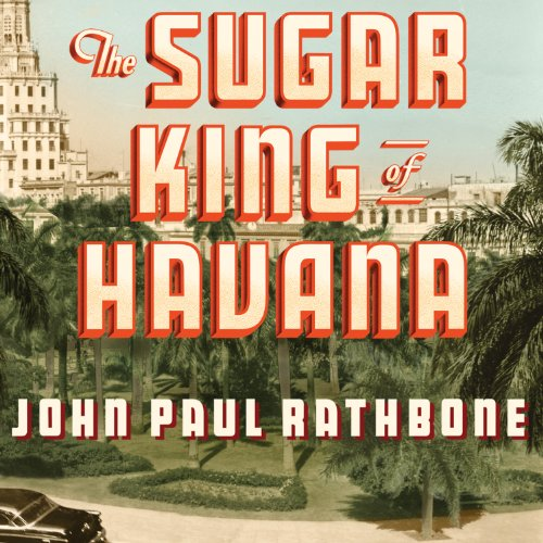 The Sugar King of Havana audiobook cover art