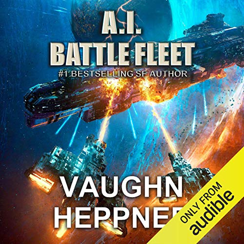 A.I. Battle Fleet     The A.I. Series, Book 5              By:                                                                                                                                 Vaughn Heppner                               Narrated by:                                                                                                                                 Marc Vietor                      Length: 10 hrs and 11 mins     32 ratings     Overall 4.8