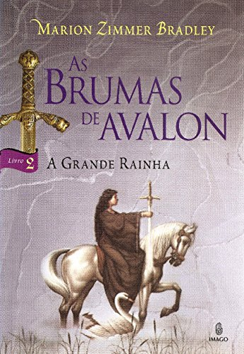 As Brumas de Avalon: A Grande Rainha (Volume 2)