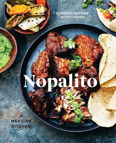 Nopalito: A Mexican Kitchen [A Cookbook]