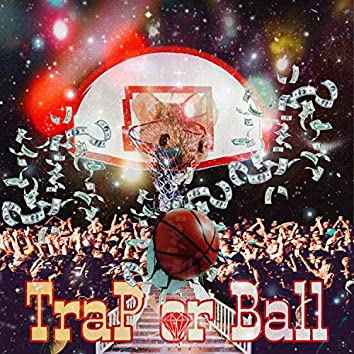 Trap or Ball