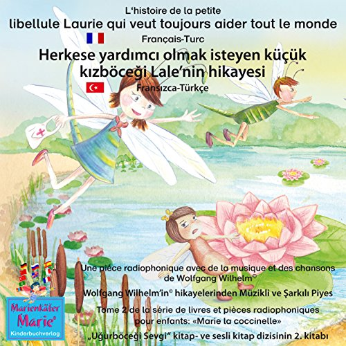 L'histoire de la petite libellule Laurie qui veut toujours aider tout le monde. Français-Turc     Herkese yardimci olmak isteyen küçük kizböcegi Lale'nin hikayesi. Fransizca-Türkçe              By:                                                                                                                                 Wolfgang Wilhelm                               Narrated by:                                                                                                                                 Astrid Porzig,                                                                                        Emiliya Karadzhova                      Length: 1 hr and 18 mins     Not rated yet     Overall 0.0