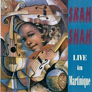 Skah Shah: Live in Martinique