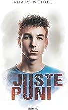 Livres Juste Puni: Un roman humain et bouleversant qui donne le courage d'affronter les coups durs de la vie ! PDF