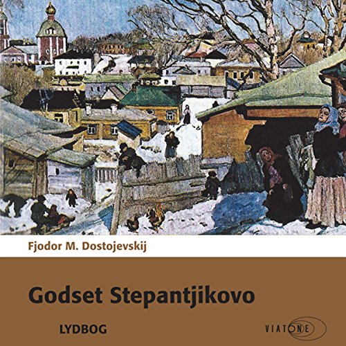 Godset Stepantjikovo [The Village of Stepanchikovo] audiobook cover art