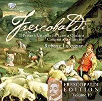 Frescobaldi: Edition Vol. 10 - Fantasies by harpsichord Roberto Loreggian (2012-01-31)