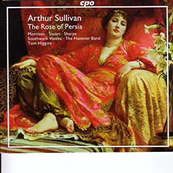 Sullivan, A.: Rose of Persia (The) / Opera and Concert Overtures