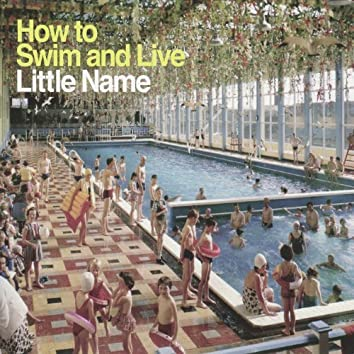 How To Swim And Live