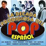 La Década Prodigiosa Del Pop Español