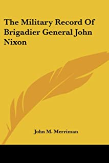 The Military Record of Brigadier General John Nixon