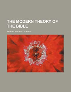The Modern Theory of the Bible